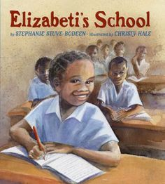 Elizabeti's School- great for first week of school. A different perspective on going to school for a girl, where going to school is a privilege.