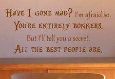 Gotta love Alice in Wonderland! =) quotes-3
