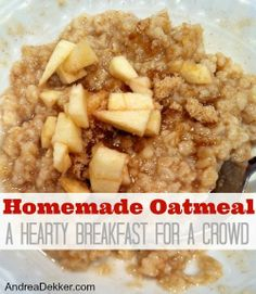 Homemade Oatmeal: A Hearty Breakfast for a Crowd - Simple Organized Living - Recipes on all the ways