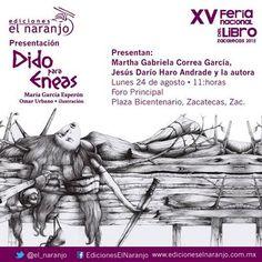 Dido para Eneas: Dido para Eneas en la XV Feria Nacional del Libro de Zacatecas 2015