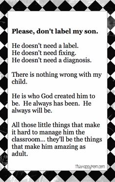 Please don't label my son... A heartfelt cry from a mom.  Sometimes, kids are just quirky enough to elude any kind of label at all.