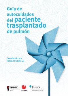 Acceso gratuito. Guía de autocuidados del paciente trasplantado de pulmón Caregiver, Medicine, Respiratory Therapy, Lungs, Health