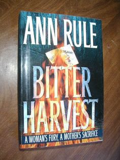 Bitter Harvest by Ann Rule (1997) - For Sale At Wenzel Thrifty Nickel ecrater store