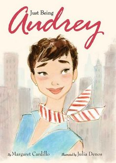 Just Being Audrey - A charmingly illustrated children's book about the life of Audrey Hepburn - her childhood, stardom, and humanitarianism. A must for Audrey fans of all ages.
