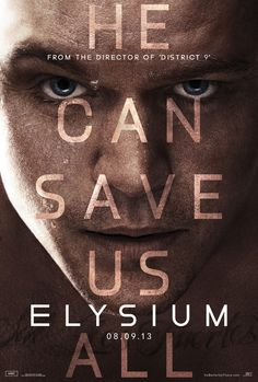 Matt Damon Again in the new ELYSIUM posters. He can save us all !