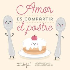 Fotos y videos de Mr. wonderful Amor es compartir el postre
