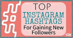 Top Instagram Hashtags for Gaining New Followers