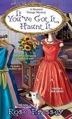 If You've Got It, Haunt It (A Haunted Vintage Mystery) by Rose Pressey http://www.amazon.com/dp/1617732494/ref=cm_sw_r_pi_dp_Rt2Vub1XMJC47