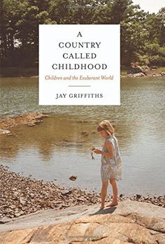 A Country Called Childhood: Children and the Exuberant World, http://www.amazon.com/dp/1619024292/ref=cm_sw_r_pi_awdm_SgKkxb1C53X14