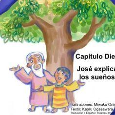 Ilustraciones: Miwako Onishi Texto: Kaoru Ogasawara Traducción a Español: Yukinobu Horimoto Capítulo Diez José explica los sueños   Jacob tenia 12 hijos.. http://slidehot.com/resources/biblia-para-ninos-jose-y-suenos.14953/