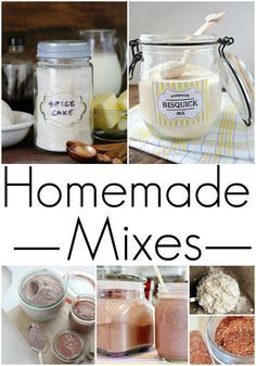 Homemade Mixes! Easy Recipes and Mixes in Jars for Biscuits, Spices, Cakes, and more! Also makes great homemade gifts for DIY!