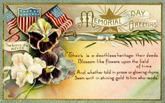 """Interesting """"Memorial Day Greetings"""" postcard featuring pansies in Victorian mourning colors. Their more common name post-Civil War era was """"heartsease,"""" making them particularly appropriate for this day of remembrance. Happy Memorial Day Quotes, Memorial Day Message, Memorial Day Pictures, Memorial Day Flag, Veterans Day Quotes, Vintage Greeting Cards, Vintage Postcards, Holiday Postcards, Vintage Images"""
