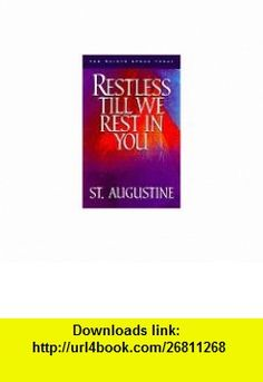 Restless Till We Rest in You 60 Reflections from the Writings of St. Augustine (The Saints Speak Today Series) (9781569550342) Saint Augustine, Paul Thigpen , ISBN-10: 1569550344  , ISBN-13: 978-1569550342 ,  , tutorials , pdf , ebook , torrent , downloads , rapidshare , filesonic , hotfile , megaupload , fileserve