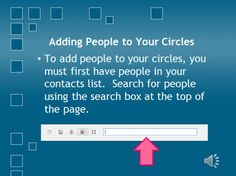 To add people to your circles, you must first have them added into your contacts list. Search for specific people using the search box at the top of the page Enter their name into the box and push Enter #hangoutsonair