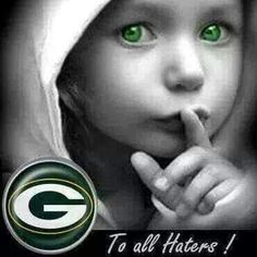 Green Bay Packers haters. ..shhhhhh....