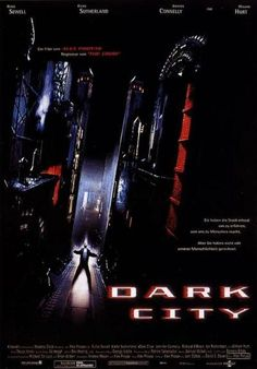 Dark City (1998), directed by Alex Proyas, starring Rufus Sewell, Jennifer Connelly, William Hurt, Kiefer Sutherland