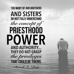 #apr18ldsconf #presnelson #ldsquotes #ldsconf #lds #women Too many of our brothers and sisters do not fully understand the concept of #priesthood #power and authority. They act as though they would rather satisfy their own selfish desires and appetites than use the power of God to bless His children. I fear that too many of our brothers and sisters do not grasp the #privileges that could be theirs.