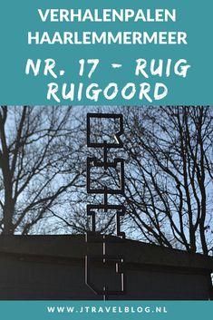 Deze keer laat ik je kennismaken met de zeventiende verhalenpaal: nr. 17 – RUIG / Ruigoord. In deze en 19 andere blogs neem ik je mee langs de 20 verhalenpalen in de gemeente Haarlemmermeer. Fiets je mee? #verhalenpalen #haarlemmermeer #fietsen #jtravel #jtravelblog