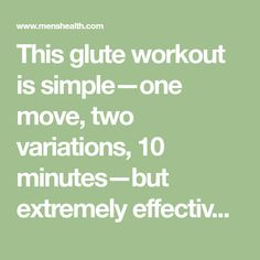 This glute workout is simple—one move, two variations, 10 minutes—but extremely effective. See how to do it here.