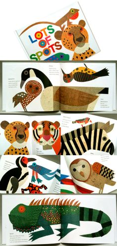 Lots of Spots is a fun book with wide variety of birds and animals illustrated in paper cut collage illustrations by Lois Ehlert an author and illustrator of children's picture books.