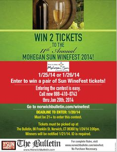 Now through January 20th, enter for a chance to win 2 tickets to the 11th Anniversary of Mohegan Sun's Winefest! Entering the contest is easy. Call Toll Free: (888) 410-0743 No purchase necessary. Must be 21+ to enter this contest. Click here for rules and eligibility: http://www.norwichbulletin.com/winefest