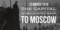 12 March The capital of Russia is relocated back to Moscow after Saint Petersburg held the status for 215 years Saint Petersburg, High School Students, Student Learning, Moscow, Russia, March, History, College Guys, History Books