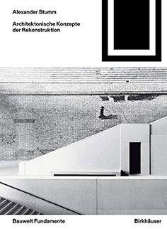 Architektonische Konzepte der Rekonstruktion by Alexander Stumm was published on 22 Jul 2020 by Birkhäuser. Howard Roark, Books To Read, Band, Products, Collection, Author, Statement Of Work, Concept, World