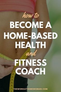 Do you love helping others achieve their goals? Would you like to work in the health and fitness industry? Do you want to work from home? Here's how you can get started working as a home-based health and fitness coach.