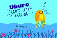 Uburo Can't Stop Burping by Hanny Agustine