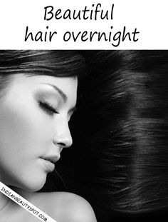 Beautiful hair overnight with natural treatments