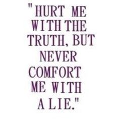 Lies hurt on Pinterest | Being Lied To, Tell The Truth and ...