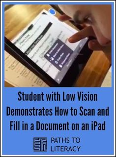 Video demonstration by a student with low vision showing how to scan and fill in a document using apps on an iPad