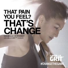 That pain you feel? That's change! #GRIT #lesmills www.lesmills.co.nz
