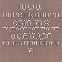 www.imperermita.com.mx - Impermeabilizante acrílico elastomérico base agua