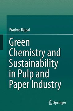 3319187430 - Green Chemistry and Sustainability in Pulp and Paper Industry - #books #reading -  - http://lowpricebooks.co/2016/08/3319187430-green-chemistry-and-sustainability-in-pulp-and-paper-industry/