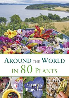 BOOK: Around The World in 80 Plants - An Edible Perennial Vegetable Adventure…