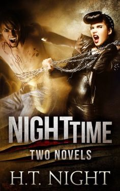 Night Time: Two Novels by H.T. Night, http://www.amazon.com/dp/B00D33DTEU/ref=cm_sw_r_pi_dp_k8QYtb0QTE5S5