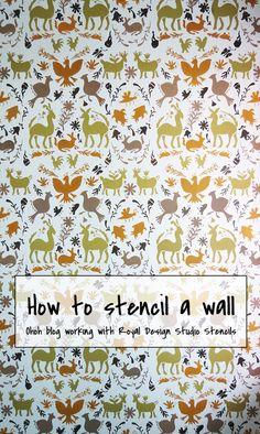 How to stencil a wall with Royal Design Studio | Ohoh Blog - DIY and crafts
