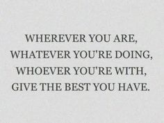 ...give the best you have