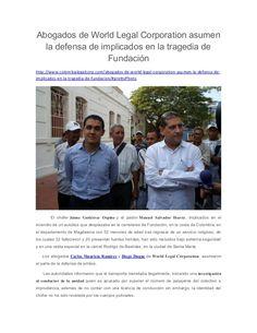 Abogados de World Legal Corporation asumen la defensa de implicados en la tragedia de Fundación