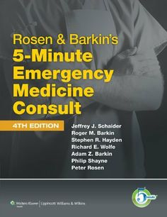 Rosen & Barkin's 5-Minute Emergency Medicine Consult (The 5-Minute Consult Series) by Jeffrey J Schaider MD. $70.84