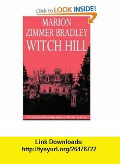 Witch Hill (9780312872830) Marion Zimmer Bradley , ISBN-10: 0312872836  , ISBN-13: 978-0312872830 ,  , tutorials , pdf , ebook , torrent , downloads , rapidshare , filesonic , hotfile , megaupload , fileserve