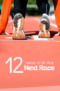12 ways to PR your next race - tips to run faster