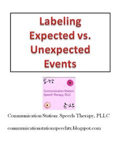 Communication Station: Speech Therapy PLLC: FREEBIE Friday: Labeling Expected vs. Unexpected Events!