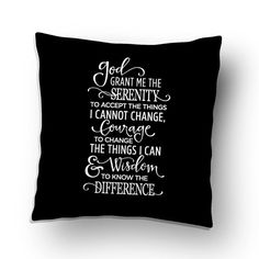Serenity Prayer Throw Pillow Cover - Inspiration, Encouragement & Hope Gift and Decor White Pillow Covers, Throw Pillow Covers, Throw Pillows, Black And White Pillows, Courage To Change, Serenity Prayer, Pillow Forms, Tough Times, Vinyl Designs