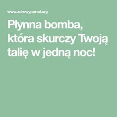 Płynna bomba, która skurczy Twoją talię w jedną noc! Fat Burning, Health Fitness, Food And Drink, Wellness, Healthy, Eyeliner, Pump, Turmeric, Health