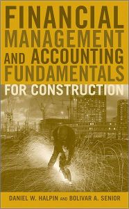 Financial Management and Accounting Fundamentals for Construction / Edition 1 by Daniel W. Halpin, Halpin, Bolivar A. Senior Download
