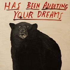 Dave Eggers, 'Has Been Auditing Your Dreams', 2015