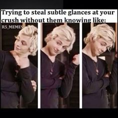 R5ers be like: OH! Hey ross! Didn't see you there!