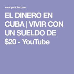 EL DINERO EN CUBA | VIVIR CON UN SUELDO DE $20 - YouTube